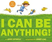 I Can Be Anything! de Jerry Spinelli