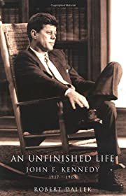 An Unfinished Life: John F. Kennedy,…