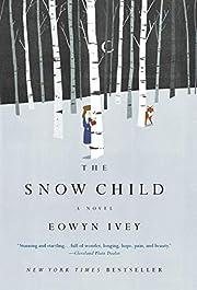 The Snow Child: A Novel de Eowyn Ivey