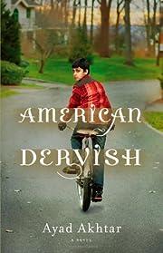 American Dervish: A Novel av Ayad Akhtar