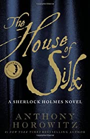 The House of Silk: A Sherlock Holmes Novel…