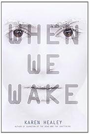 When We Wake de Karen Healey