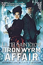 The Iron Wyrm Affair (Bannon and Clare) –…