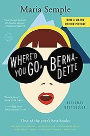 Where'd You Go, Bernadette: A Novel –…