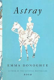 Astray por Emma Donoghue