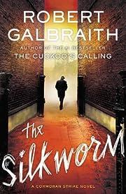 The Silkworm (A Cormoran Strike Novel) –…