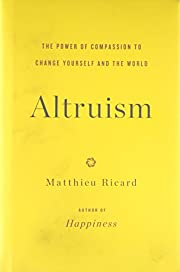 Altruism: The Power of Compassion to Change…
