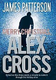 Merry Christmas, Alex Cross de James…