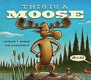 This Is a Moose de Richard T. Morris