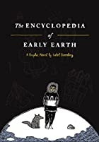 The Encyclopedia of Early Earth: A Novel by…