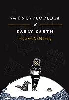 The Encyclopedia of Early Earth: A Novel by…