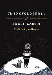 The Encyclopedia of Early Earth: A Novel de…