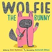 Wolfie the Bunny de Ame Dyckman