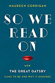 So We Read On: How The Great Gatsby Came to…