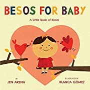 Besos for Baby: A Little Book of Kisses –…
