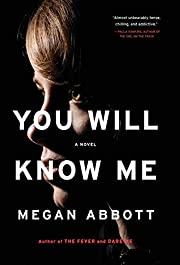 You Will Know Me: A Novel – tekijä: Megan…
