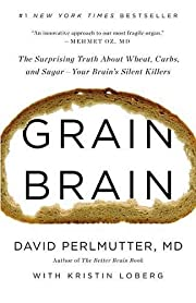 Grain Brain: The Surprising Truth about…
