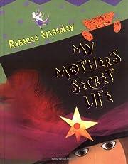 My Mother's Secret Life de Rebecca Emberley