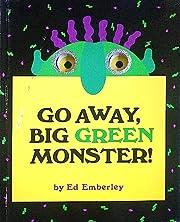 Go Away, Big Green Monster! av Ed Emberley