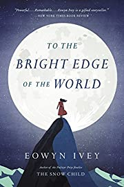 To the Bright Edge of the World: A Novel par…