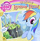 My Little Pony: Welcome to Rainbow Falls! by…
