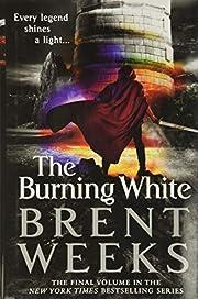 Lightbringer 5: The Burning White av Brent…