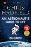 An Astronaut's Guide to Life on Earth: What Going to Space Taught Me About Ingenuity, Determination, and Being Prepared for Anything @amazon.com