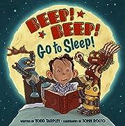 Beep! Beep! Go to Sleep! av Todd Tarpley