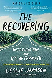 The Recovering: Intoxication and Its…