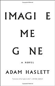 Imagine Me Gone por Adam Haslett