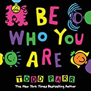 Be Who You Are de Todd Parr