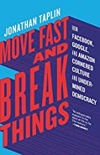 Move Fast and Break Things: How Facebook,…