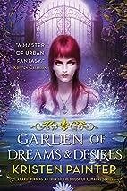 Garden of Dreams and Desires by Kristen…