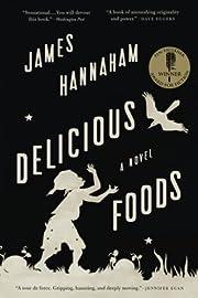 Delicious Foods: A Novel – tekijä: James…