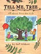 Tell Me, Tree: All About Trees for Kids by…