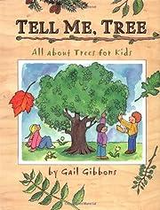 Tell Me, Tree: All About Trees for Kids av…