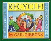 Recycle!: A Handbook for Kids por Gail…