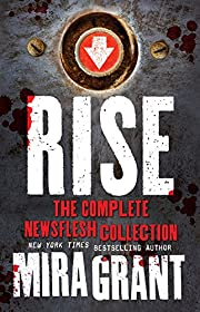 Rise: The Complete Newsflesh Collection de…