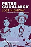Lost highway : journeys and arrivals of American musicians / Peter Guralnick