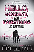Hello, Goodbye, and Everything in Between by…