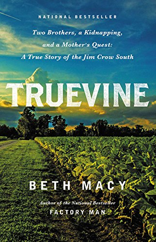 Truevine: Two Brothers, a Kidnapping, and a Mother's Quest: A True Story of the Jim Crow South, Macy, Beth