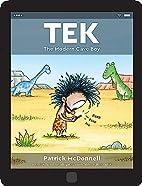 Tek: The Modern Cave Boy by Patrick…