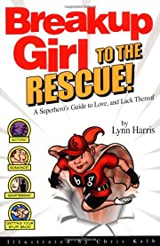 Breakup Girl to the Rescue!: A Superhero's…