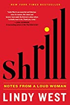 Shrill: Notes from a Loud Woman by Lindy…