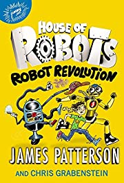 House of Robots: Robot Revolution por James…