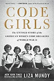 Code Girls: The Untold Story of the American…