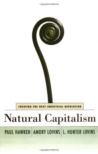 Natural Capitalism, Paul Hawken; Amory Lovins; L. Hunter Lovins