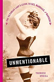 Unmentionable: The Victorian Lady's Guide to…
