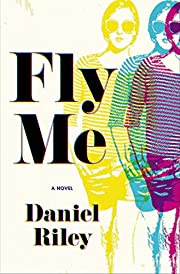 Fly Me por Daniel Riley