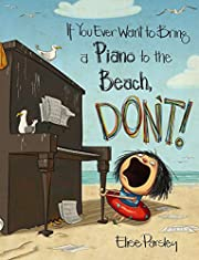 If You Ever Want to Bring a Piano to the…